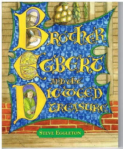 Brother Egbert and the Digweed Treasure By Steve Eggleton