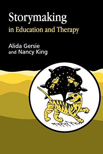 Storymaking in Education and Therapy By Alida Gersie
