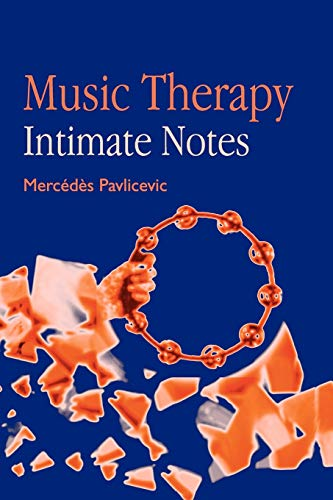 Music Therapy: Intimate Notes By Mercedes Pavlicevic