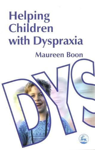 Helping Children with Dyspraxia By Maureen Boon