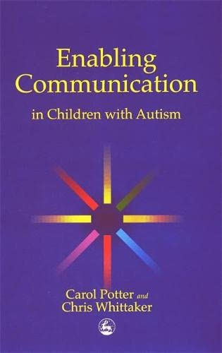 Enabling Communication in Children with Autism by Carol Potter