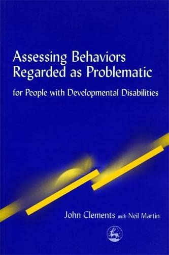 Assessing Behaviors Regarded as Problematic By John Clements