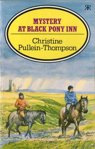 Mystery at Black Pony Inn By Christine Pullein-Thompson