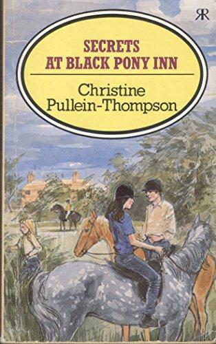 Secrets at Black Pony Inn By Christine Pullein-Thompson