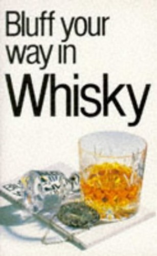 Bluff Your Way in Whisky By David Milsted