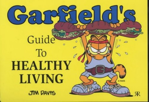 Garfield's Guide to Healthy Living By Jim Davis