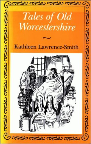 Tales of Old Worcestershire by Kathleen Lawrence-Smith