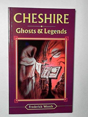 Cheshire Ghosts and Legends By Frederick Woods