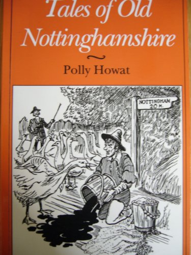 Tales of Old Nottinghamshire By Polly Howat