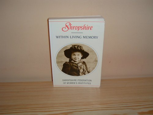 Shropshire within Living Memory By Shropshire Federation of Women's Institutes