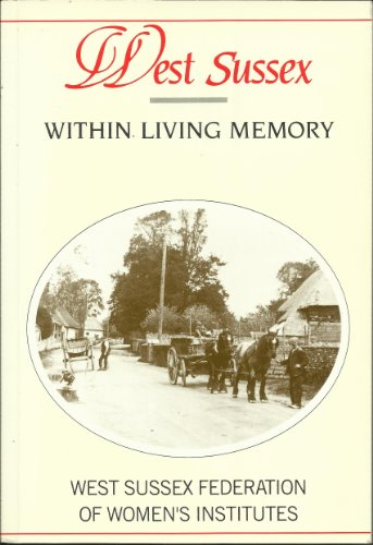 West Sussex within Living Memory by West Sussex Federation of Women's Institutes