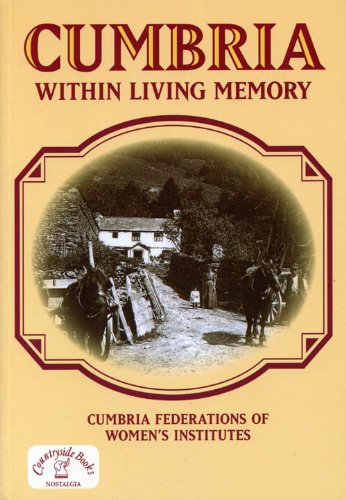 Cumbria within Living Memory By Cumbria Federation of Women's Institutes