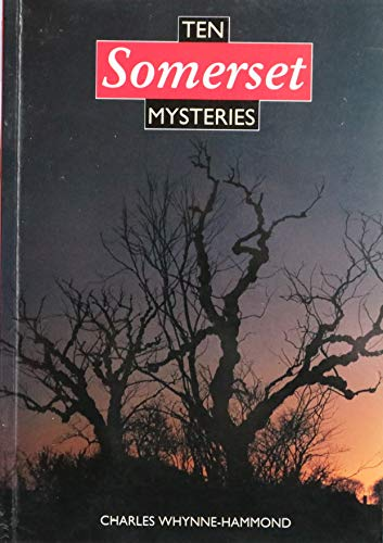 Ten Somerset Mysteries By Charles Whynne-Hammond