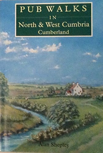 Pub Walks in North and West Cumbria By Alan Shepley