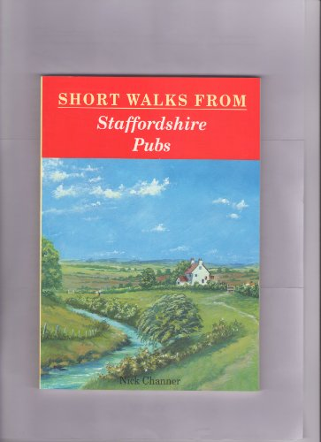 Short Walks from Staffordshire Pubs by Nick Channer