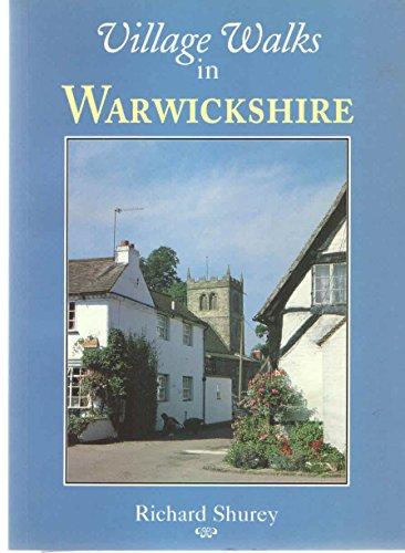 Village Walks in Warwickshire By Richard Shurey