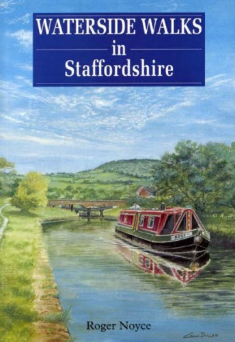 Waterside Walks in Staffordshire By Roger Noyce