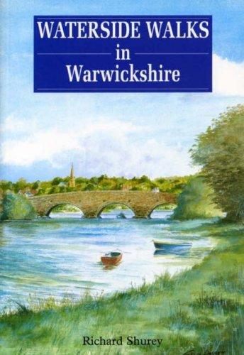 Waterside Walks in Warwickshire By Richard Shurey