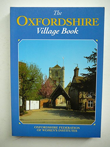 The Oxfordshire Village Book By Oxfordshire Federation of Women's Institutes