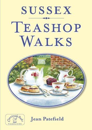Sussex Teashop Walks by Jean Patefield