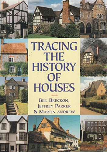 Tracing the History of Houses By Bill Breckon