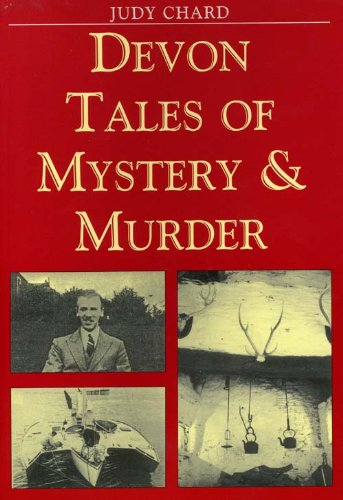 Devon Tales of Mystery and Murder By Judy Chard