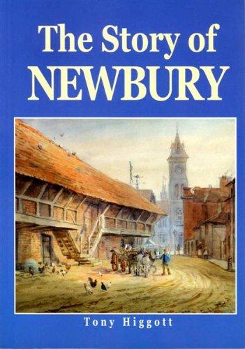 The Story of Newbury by Tony Higgott