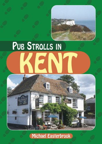 Pub Strolls in Kent By Mike Easterbrook