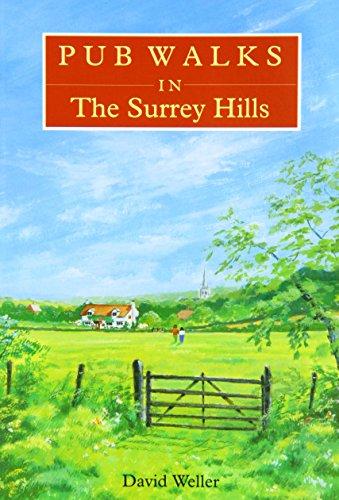 Pub Walks in the Surrey Hills (Pub Walks S.) By David Weller