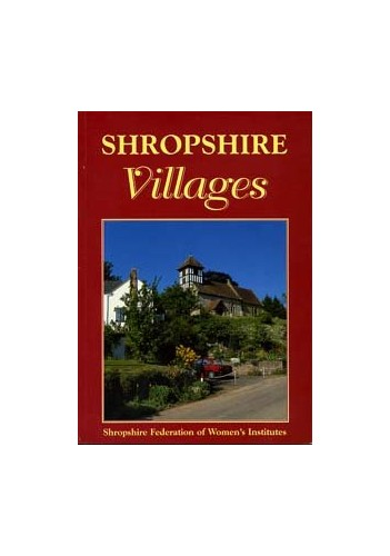 Shropshire Villages By Shropshire Federation of Women's Institutes