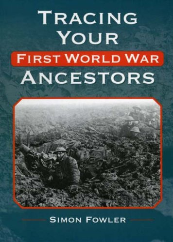 Tracing Your First World War Ancestors by Simon Fowler
