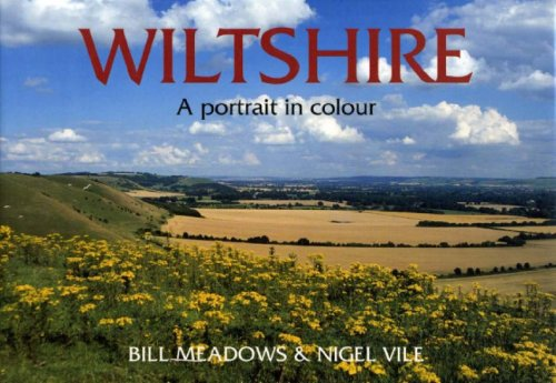 Wiltshire - A Portrait in Colour By Bill Meadows
