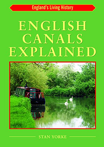 English Canals Explained (Complete Guide) (England's Living History S.) By Stan Yorke