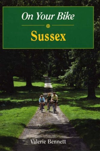 On Your Bike in Sussex By Valerie Bennett