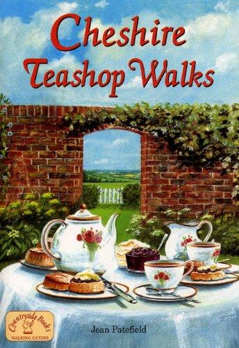 Cheshire Teashop Walks by Jean Patefield