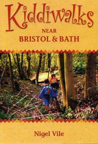 Kiddiwalks Around Bristol and Bath By Nigel Vile