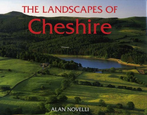The Landscapes of Cheshire By Alan Novelli