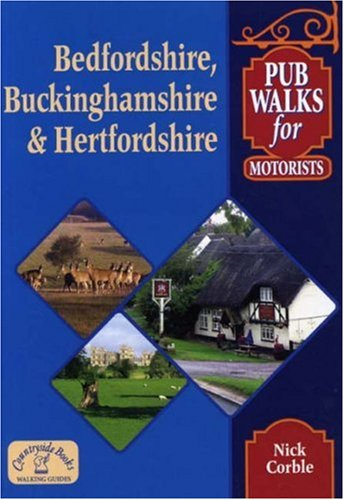 Pub Walks for Motorists: Bedfordshire, Buckinghamshire and Hertfordshire By Nick Corble