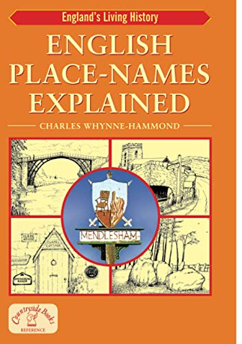 English Place-Names Explained (England's Living History) By Charles Whynne-Hammond