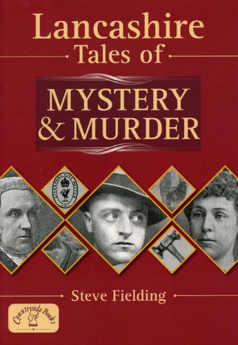 Lancs Tales of Mystery and Murder By Steve Fielding