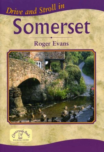 Drive and Stroll in Somerset (Drive & Stroll) By Roger Evans