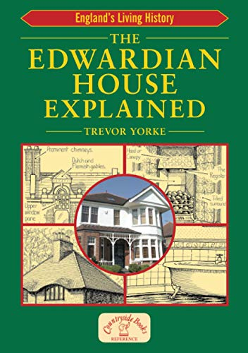 The Edwardian House Explained (England's Living History) By Trevor Yorke