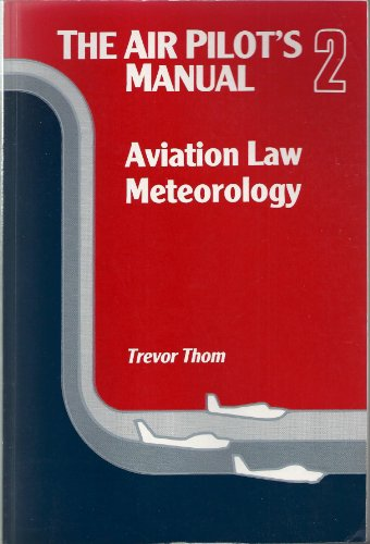 The Air Pilot's Manual: v. 2: Aviation Law and Meteorology by Trevor Thom