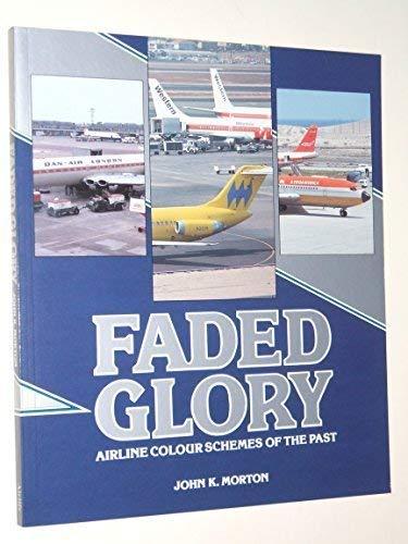 Faded Glory By John K. Morton