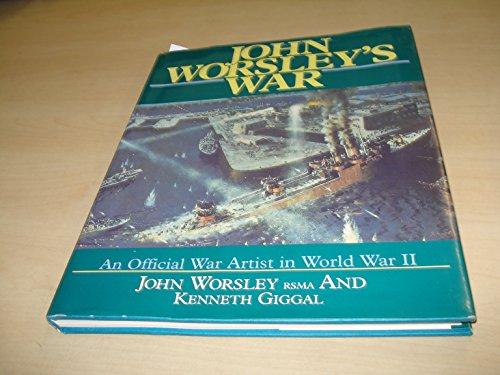 John Worsley's War By John Worsley