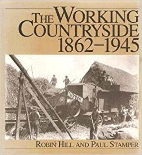 The Working Countryside, 1860-1945 by Robin Hill