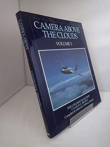 Camera Above the Clouds: The Colour Collection ... by Brown, Charles E. Hardback
