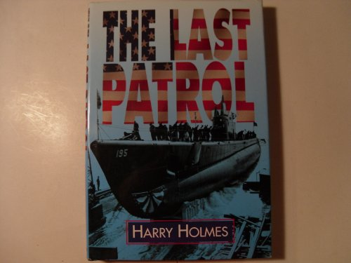 The Last Patrol By Harry Holmes