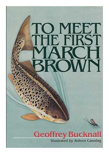 To Meet the First March Brown By Geoffrey Bucknall