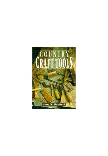 Country Craft Tools By Percy W. Blandford
